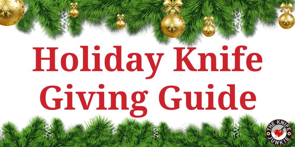 The Knife Junkie's Holiday Knife Giving Guide