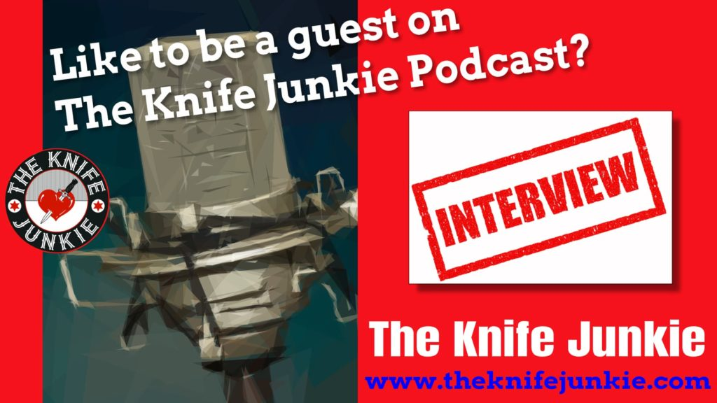 Be a guest on The Knife Junkie Podcast