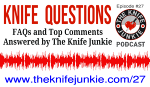 Frequently Asked Questions About Knives and Knife Collecting — The Knife Junkie Podcast (Episode 27)