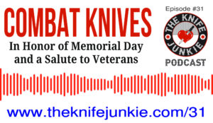 Combat Knives in Honor of Memorial Day and our Veterans of Military Service
