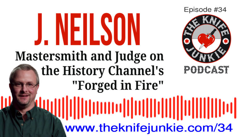J Neilson Forged in Fire Judge on The Knife Junkie Podcast