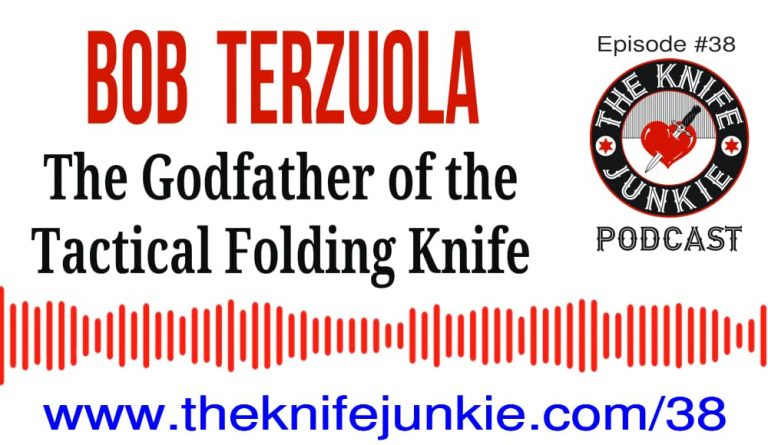 Bob Terzuola Godfather of the Tactical Folding Knife on Episode 38 of The Knife Junkie Podcast