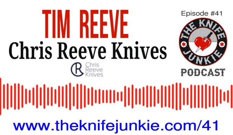 Episode 41 The Knife Junkie Podcast Tim Reeve of Chris Reeve Knives