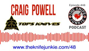 Craig Powell TOPS Knives — The Knife Junkie Podcast (Episode #48)