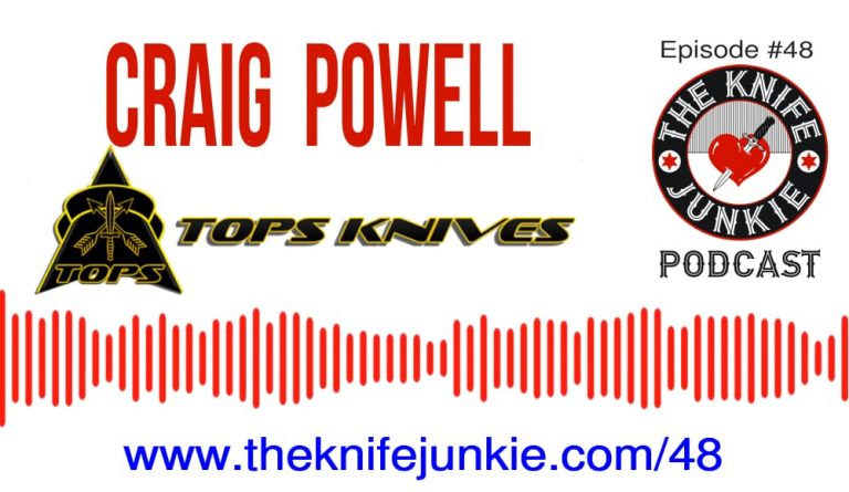 TOPS Knives Craig Powell -- The Knife Junkie Podcast (Episode #48)