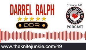 Custom Knife Maker Darrel Ralph DDR Knives — The Knife Junkie Podcast (Episode #49)
