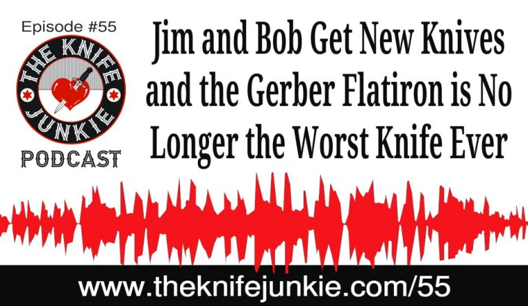 Episode 55 of The Knife Junkie Podcast