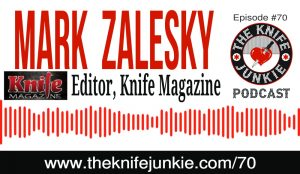 "Mark D. Zalesky, Editor of Knife Magazine and author of ""A Sure Defense: The Bowie Knife in America"" — The Knife Junkie Podcast (Episode 70)"