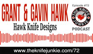 Grant and Gavin Hawk, Father and Son Knife Makers, Hawk Knife Designs — The Knife Junkie Podcast (Episode 72)