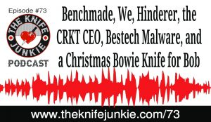 Benchmade, We and Hinderer Knives, Plus Christmas Knives for Bob and Jim — The Knife Junkie Podcast (Episode 73)