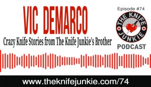 Crazy Knife Stories, Dumb Knife Injuries, Hand Grenades and a Plastic Knife — Bob's Brother Vic Joins Him on The Knife Junkie Podcast (Episode 74)