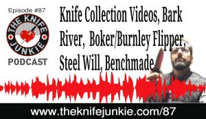 The Knife Junkie Podcast (Episode 87)