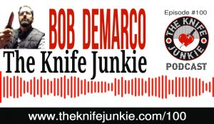 "A Knife Giveaway, Special Live Video Hangout and Bob ""The Knife Junkie"" DeMarco on Episode 100 — The Knife Junkie Podcast"