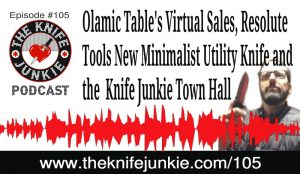 Virtual Knife Sales, Resolute Tools New Minimalist Utility Knife and The Knife Junkie Town Hall Recap — The Knife Junkie Podcast (Episode 105)