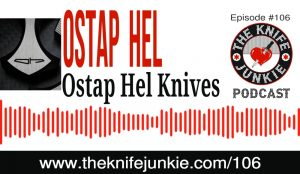 Ostap Hel of Ostap Hel Knives and Knife and Craft — The Knife Junkie Podcast (Episode 106)