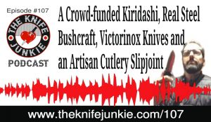 Knife Life News, Bob's New CJRB Talla and DLT Exclusive XM-18 No-choil Wharncliff — The Knife Junkie Podcast (Episode 107)