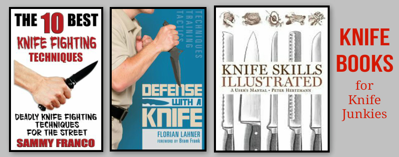 books about knives, knife making, knife fighting, knife self defense, knife fighting techniques, knife skills illustrated, defense with a knife