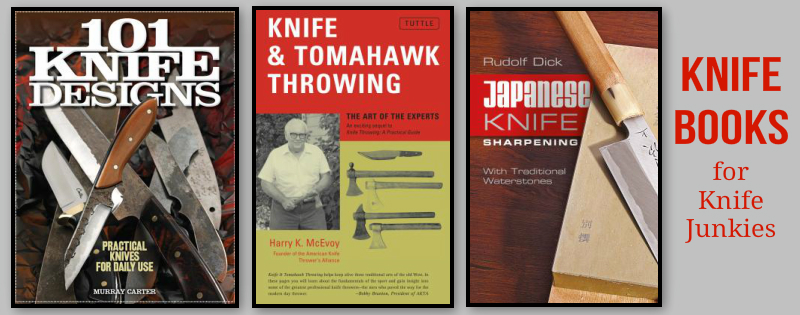 Books about knifes, knife collecting, knife making, knife fighting, knife self defense, knife throwing, ax throwing, tomahawk throwing, japanese knife sharpening, 101 knife designs