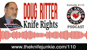 Doug Ritter of Knife Rights and the Ultimate Steel Fundraiser — The Knife Junkie Podcast (Episode 110)