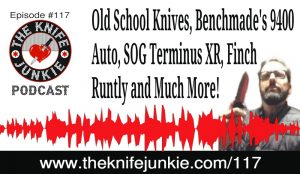 Old School Knives, Benchmade's 9400 Auto, SOG Terminus XR, Finch Runtly and More — [The Knife Junkie Podcast Episode 117]