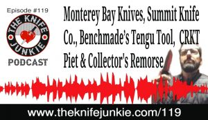 Monterey Bay Knives, Summit Knife Co., Benchmade's Tengu Tool, CRKT Piet and Collector's Remorse — [The Knife Junkie Podcast Episode 119]
