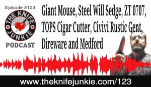 Giant Mouse ACE Grand, Steel Will Sedge, ZT 0707, TOPS Cigar Cutter, Civivi Rustic Gent, Direware and Medford — [The Knife Junkie Podcast Episode 123]