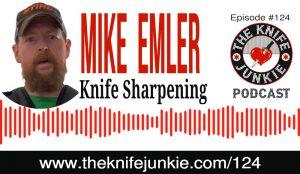 "Knife Sharpener, Refinisher and Knife Designer Mike Emler of the ""Emler Edge"" [The Knife Junkie Podcast Episode 124]"