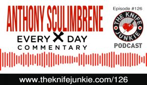 The Knife Junkie Podcast (Episode #126) featuring Everyday Commentary