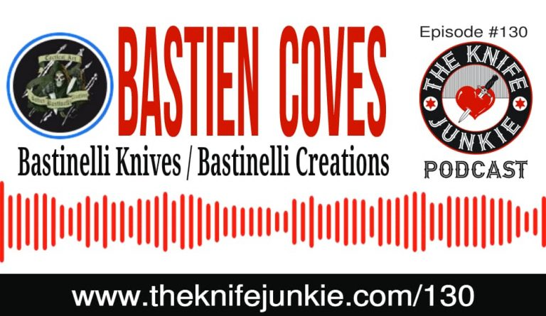Bastien Coves of Bastinelli Knives is featured on episode #130 of The Knife Junkie Podcast