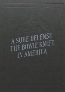 A Sure Defense The Bowie Knife in America