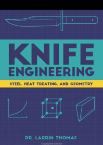 Knife-Engineering-Steel-Heat-Treating-and-Geometry-Thomas-Dr-Larrin