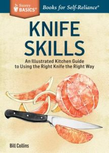 Knife Skills: An Illustrated Kitchen Guide to Using the Right Knife the Right Way