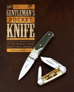 The Gentleman's Pocket Knife History and Construction of the World's Most Beautiful Models