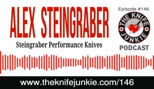 Alex Steingraber of Steingraber Performance Knives – The Knife Junkie Podcast Episode 146