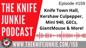 GEC, Rough Ryder, Kizer, Kershaw Culpepper and the Next Knife Junkie Town Hall – The Knife Junkie Podcast Episode 159