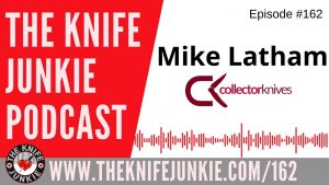 Mike Latham, Founder of CollectorKnives.net – The Knife Junkie Podcast Episode 162