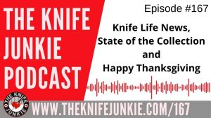 Loaner Knives, Patreon Knife Giveaway and Happy Thanksgiving – The Knife Junkie Podcast Episode 167