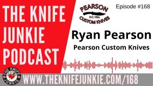 Ryan Pearson of Pearson Custom Knives - The Knife Junkie Podcast Episode 168