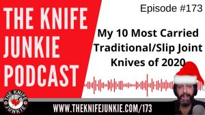 The Knife Junkie's Most Carried Traditional / Slip Joint Knives of 2020 – The Knife Junkie Podcast Episode 173