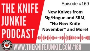 Sig/Hogue K320, SRM 9201, American Blade Works Model 1 V5 and More – The Knife Junkie Podcast Episode 169