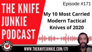 The Knife Junkie's Most Carried Modern Tactical Knives of 2020 – The Knife Junkie Podcast Episode 171