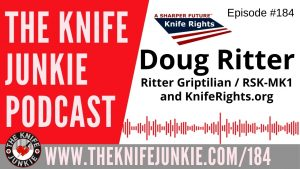Doug Ritter, the Ritter Griptilian and RSK-MK1, and Founder and Chairman of Knife Rights – The Knife Junkie Podcast Episode 184