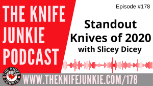 Slicey Dicey Talks Standout Knives of 2020 – The Knife Junkie Podcast Episode 178