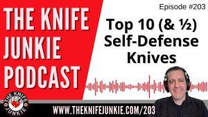 Top 10½ Self-Defense Knives – The Knife Junkie Podcast Episode 203
