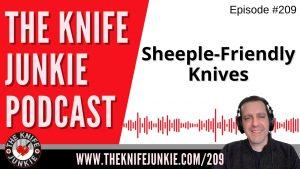 Sheeple-Friendly Knives – The Knife Junkie Podcast Episode 209