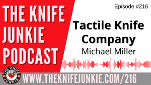Michael Miller of the Tactile Knife Company (and Their First Knife the Rockwall) – The Knife Junkie Podcast Episode 216