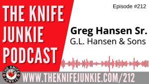 Greg Hansen Sr. of G.L. Hansen & Sons (Makers of G-carta) - The Knife Junkie Podcast Episode 212