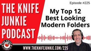 My Top 12 Best Looking Modern Folders – The Knife Junkie Podcast Episode 225