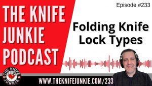 Folding Knife Lock Types – The Knife Junkie Podcast Episode 233