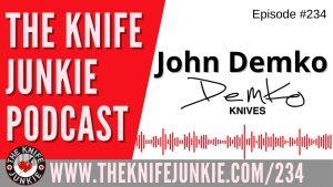 John Demko of Demko Knives – The Knife Junkie Podcast Episode 234